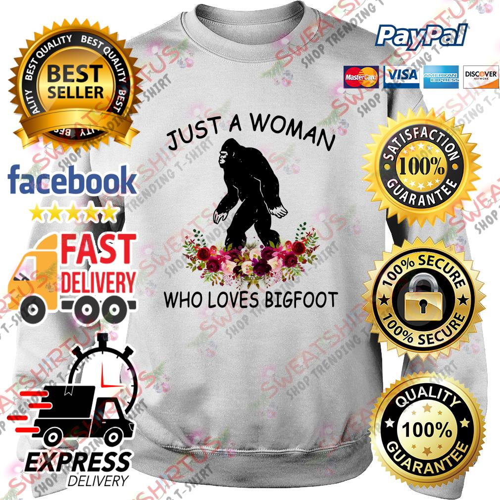 Flower just a woman who loves Bigfoot Sweater