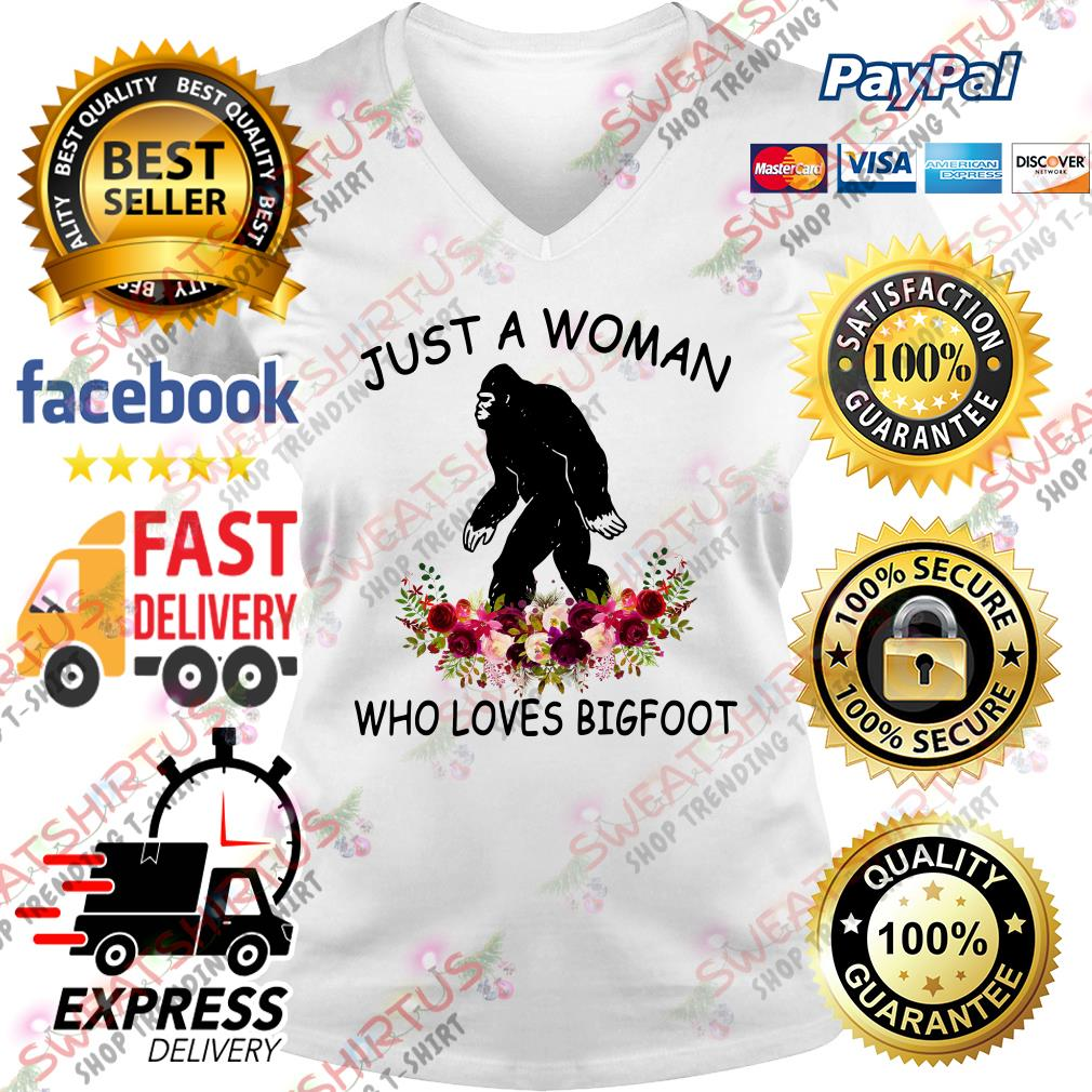 Flower just a woman who loves Bigfoot V-neck T-shirt