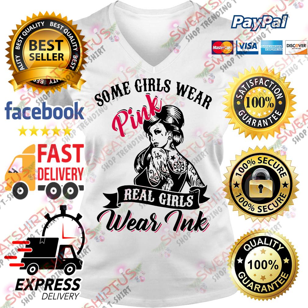 Some girls wear pink real girls wear ink V-neck T-shirt