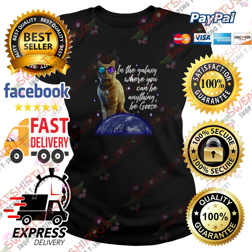 Goose the cat in the galaxy where you can be anything be Goose Ladies Tee