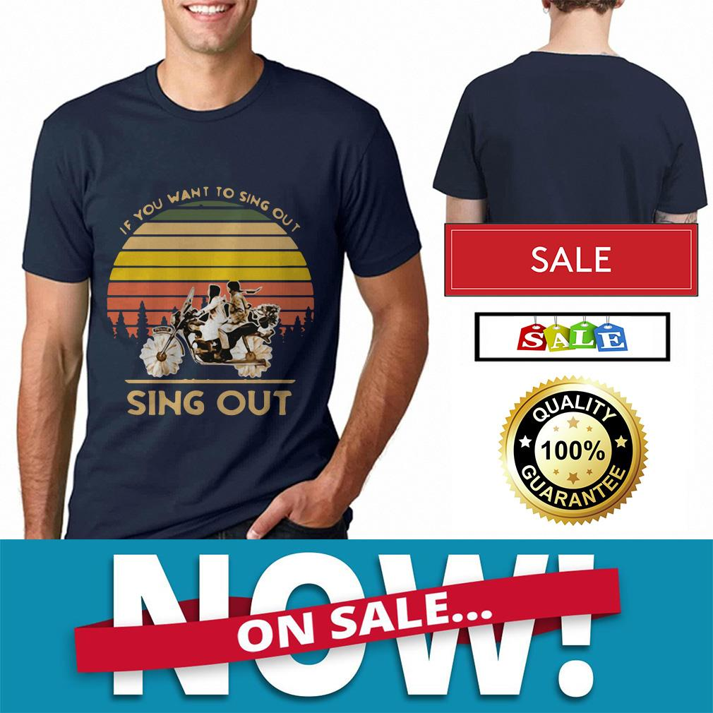 Harold and Maude if you want to sing out sing out vintage shirt