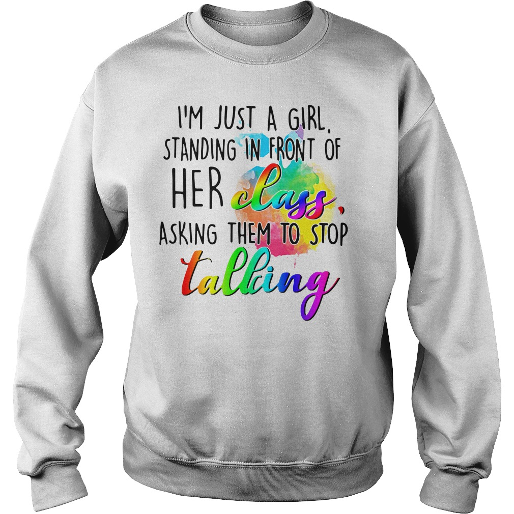 I'm just a girl standing in front of her class asking them to stop tallcing Sweater