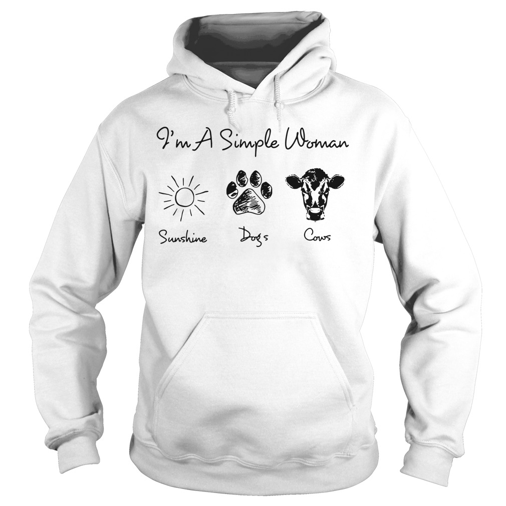 I'm a simple woman like sunshine dogs and cows Hoodie