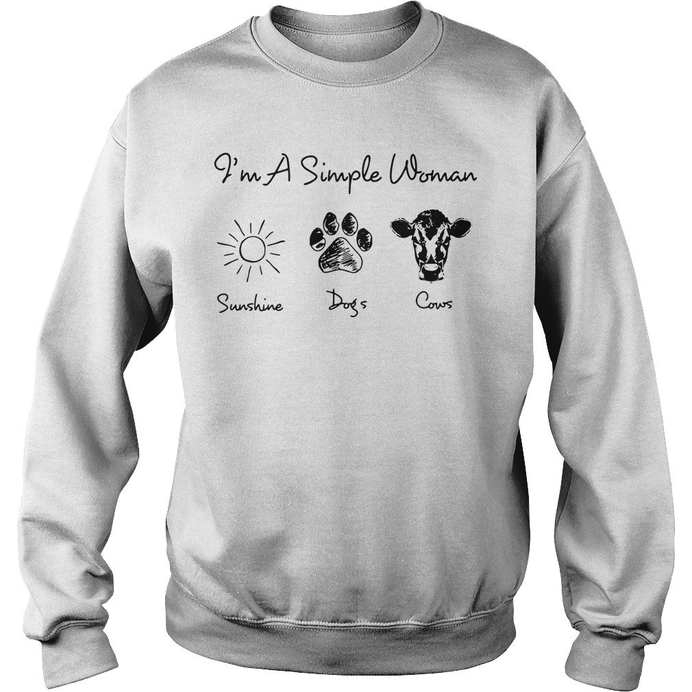 I'm a simple woman like sunshine dogs and cows Sweater