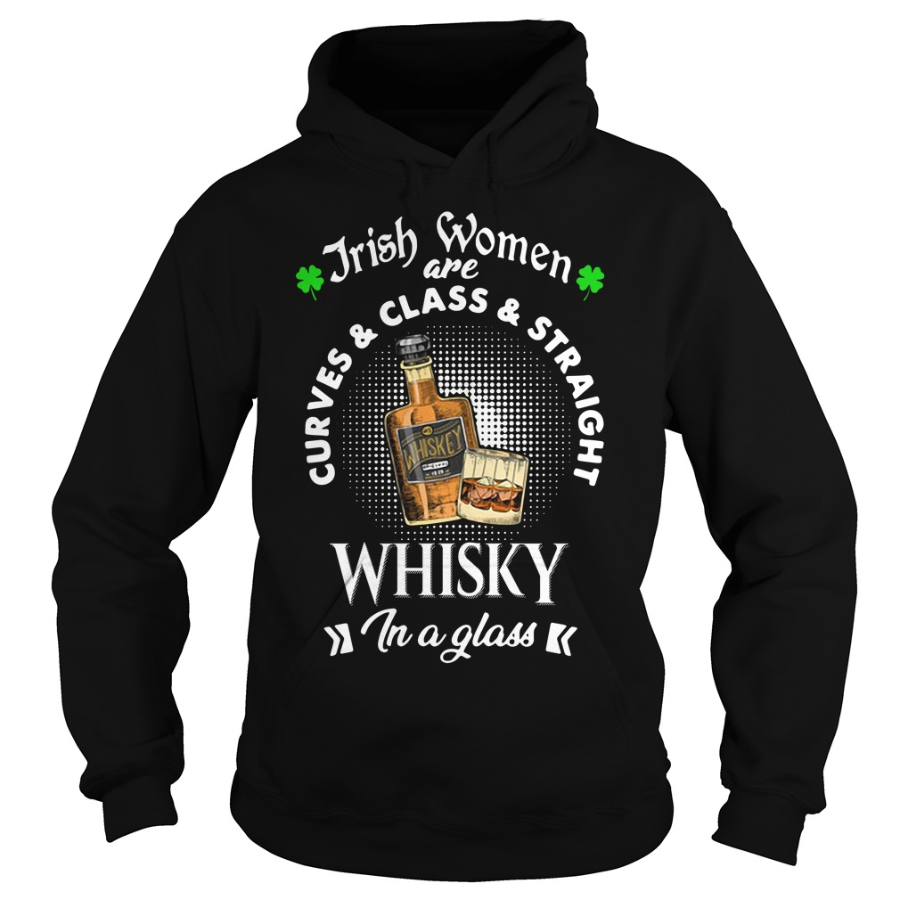 Irish women are curves and class and straight whisky in a glass Hoodie