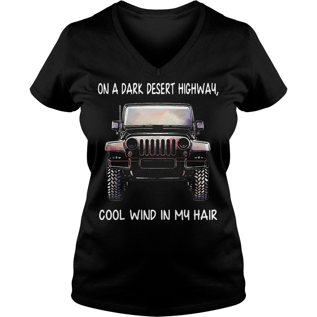 Jeep on a dark desert highway cool wind in my hair V-neck T-shirt