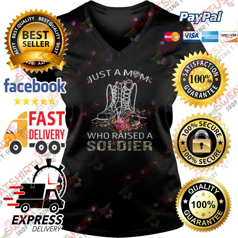 Just a mom who raised a soldier V-neck T-shirt