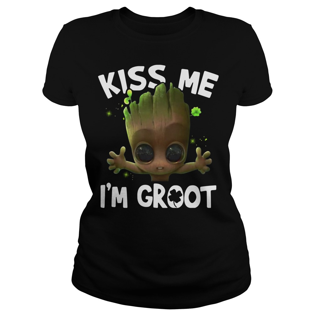 Kiss me I'm Groot Ladies Tee