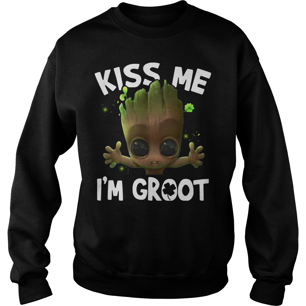 Kiss me I'm Groot Sweater
