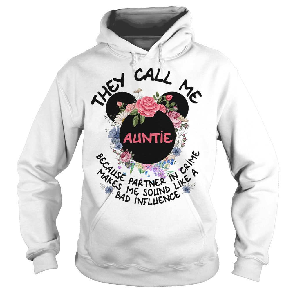 Mickey Mouse they call me aunt because partner in crime makes me sound like a bad influence Hoodie