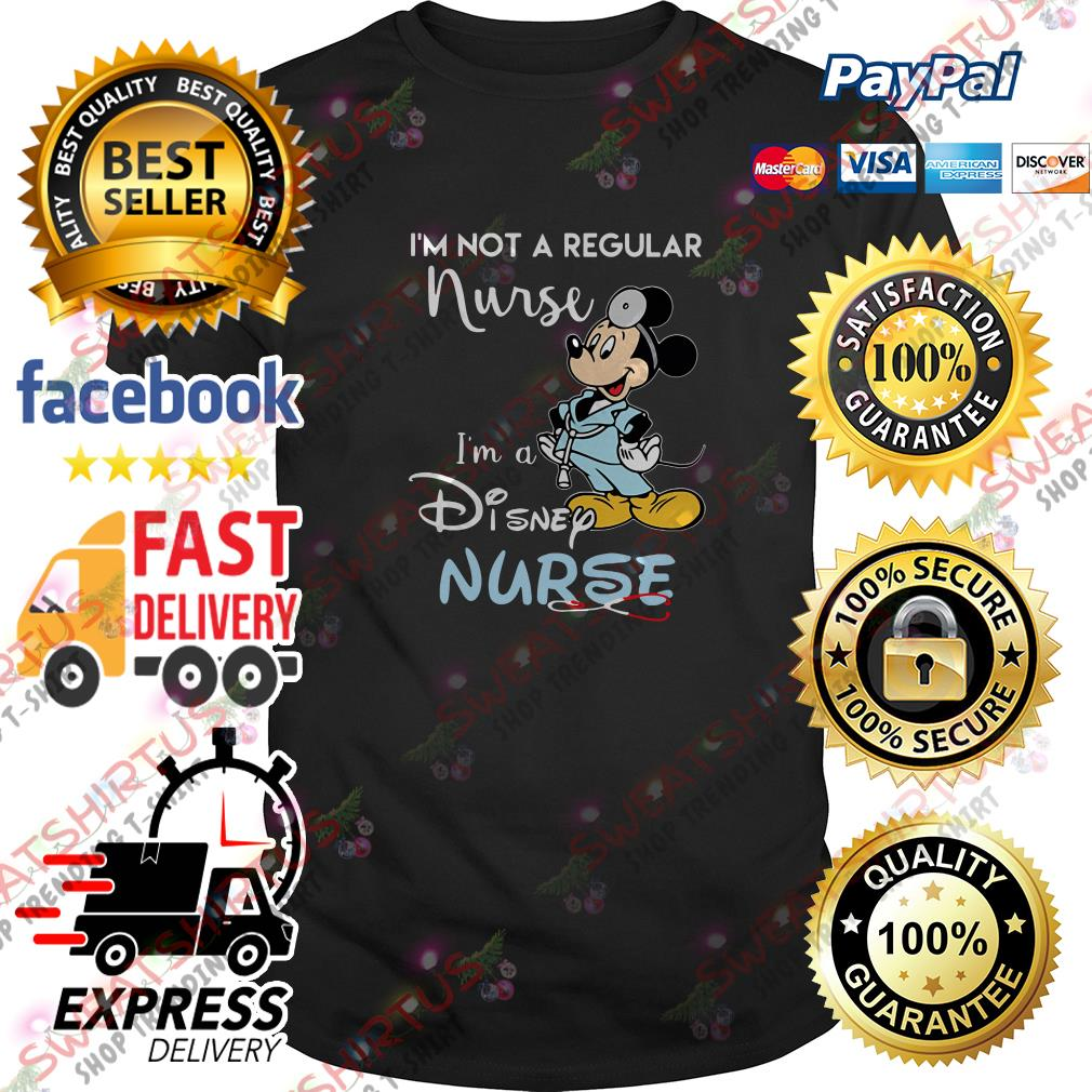 Mickey mouse I'm not a regular nurse I'm a Disney nurse shirt