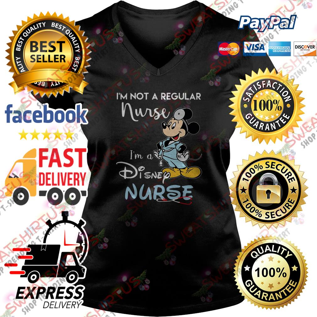 Mickey mouse I'm not a regular nurse I'm a Disney nurse V-neck T-shirt