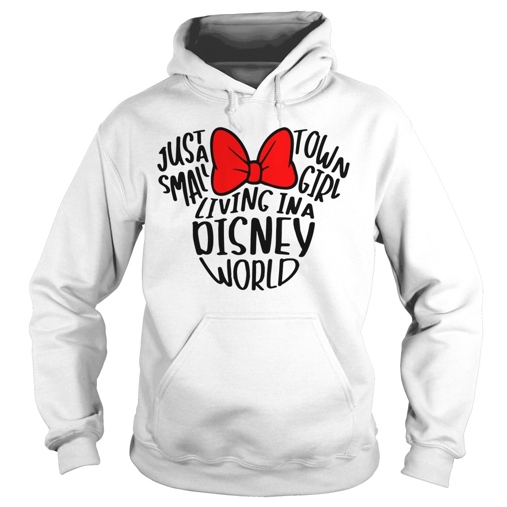 Minnie just a small town girl living in a Disney world Hoodie