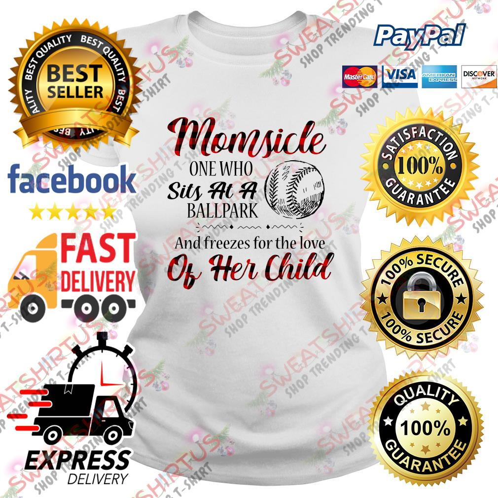 Momside one who sits at a ballpark and freezes for the love of her child Ladies Tee