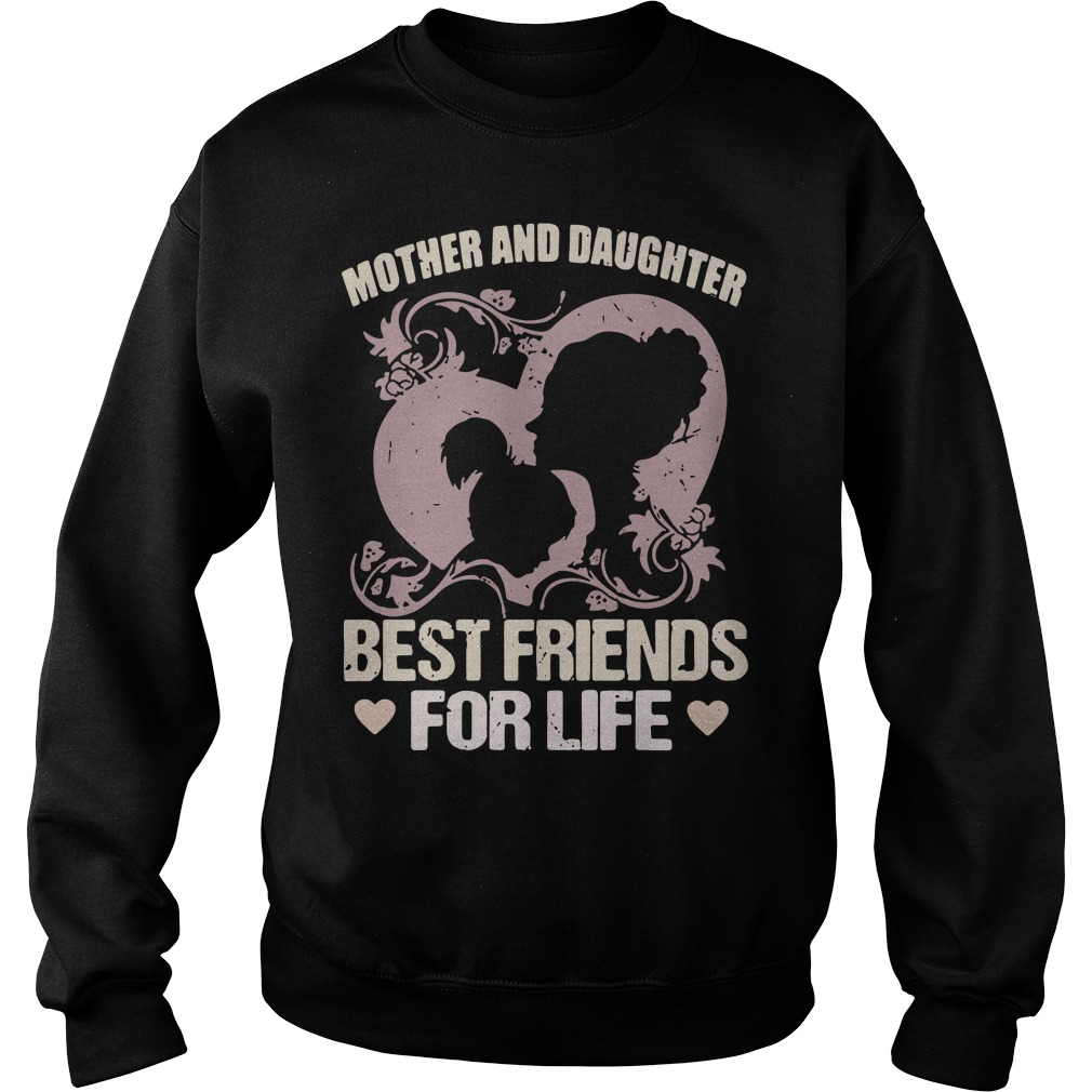 Mother and daughter best friends for life Sweater