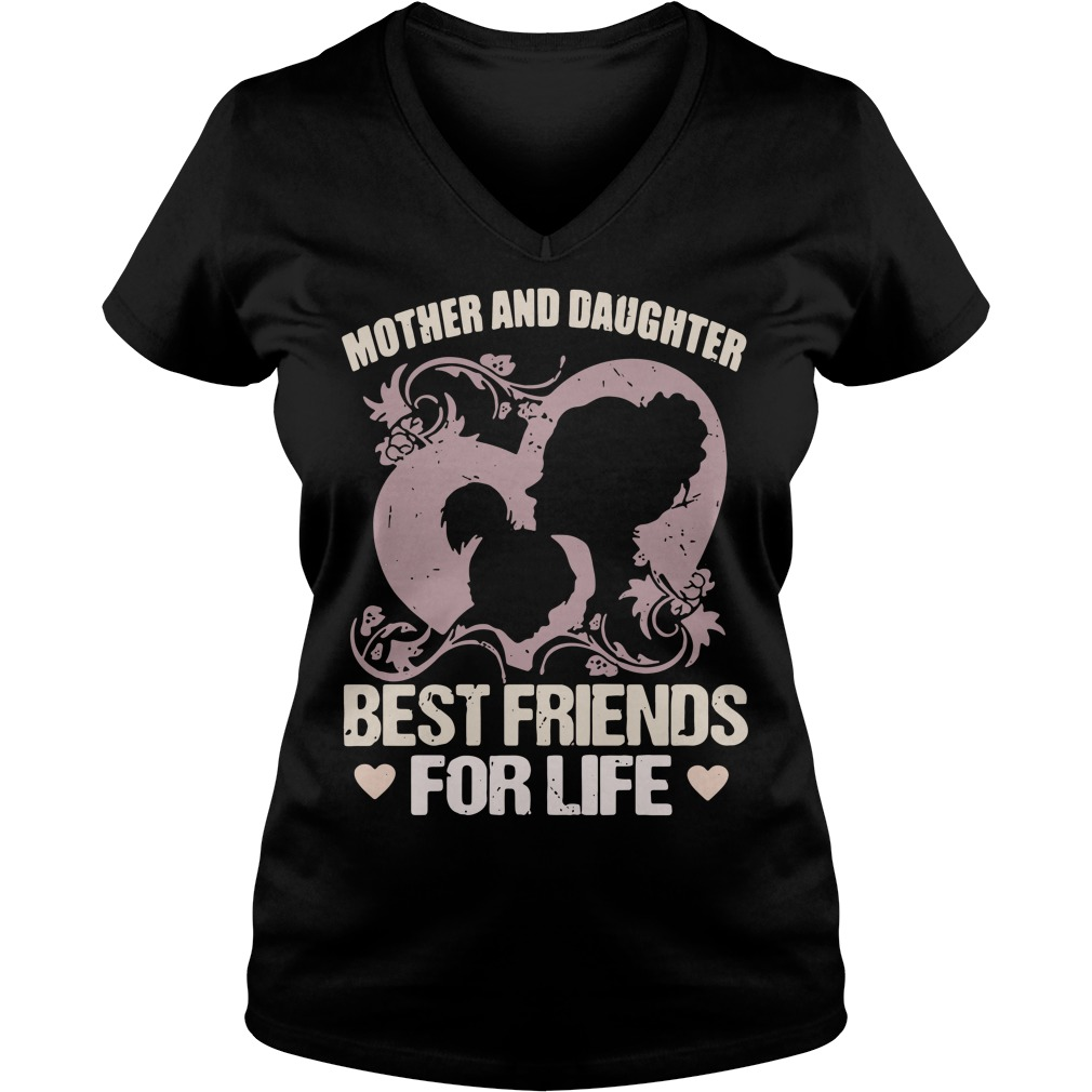 Mother and daughter best friends for life V-neck T-shirt