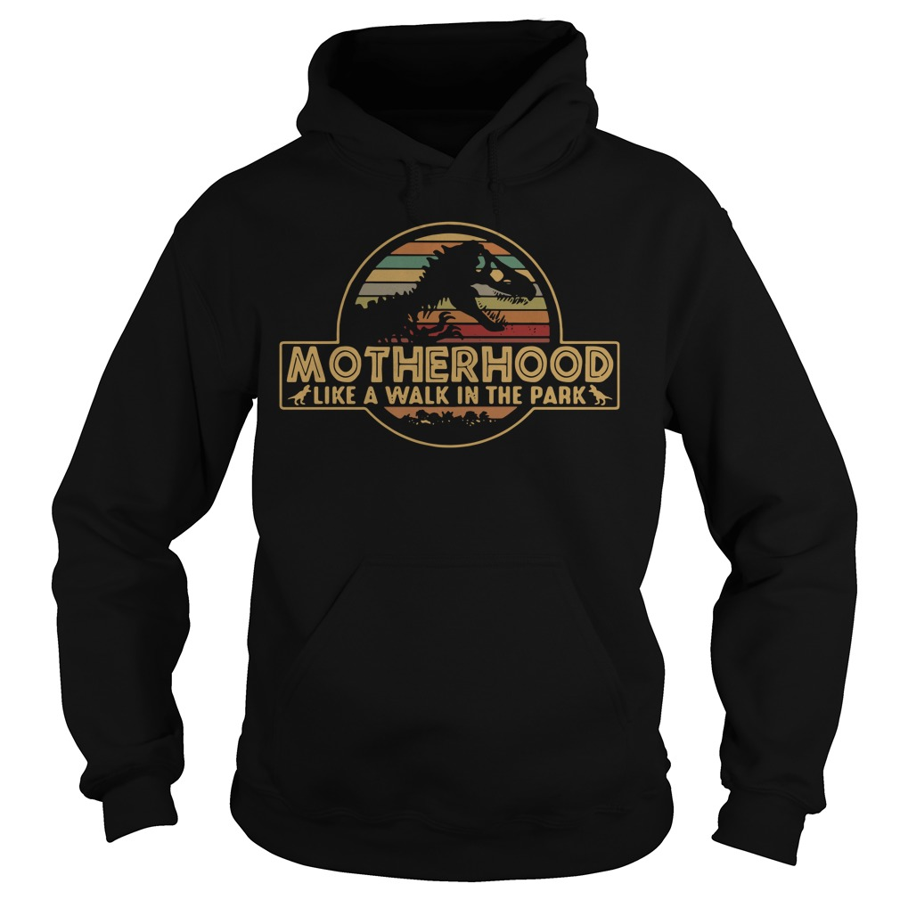 Motherhood like a walk in the park vintage Hoodie