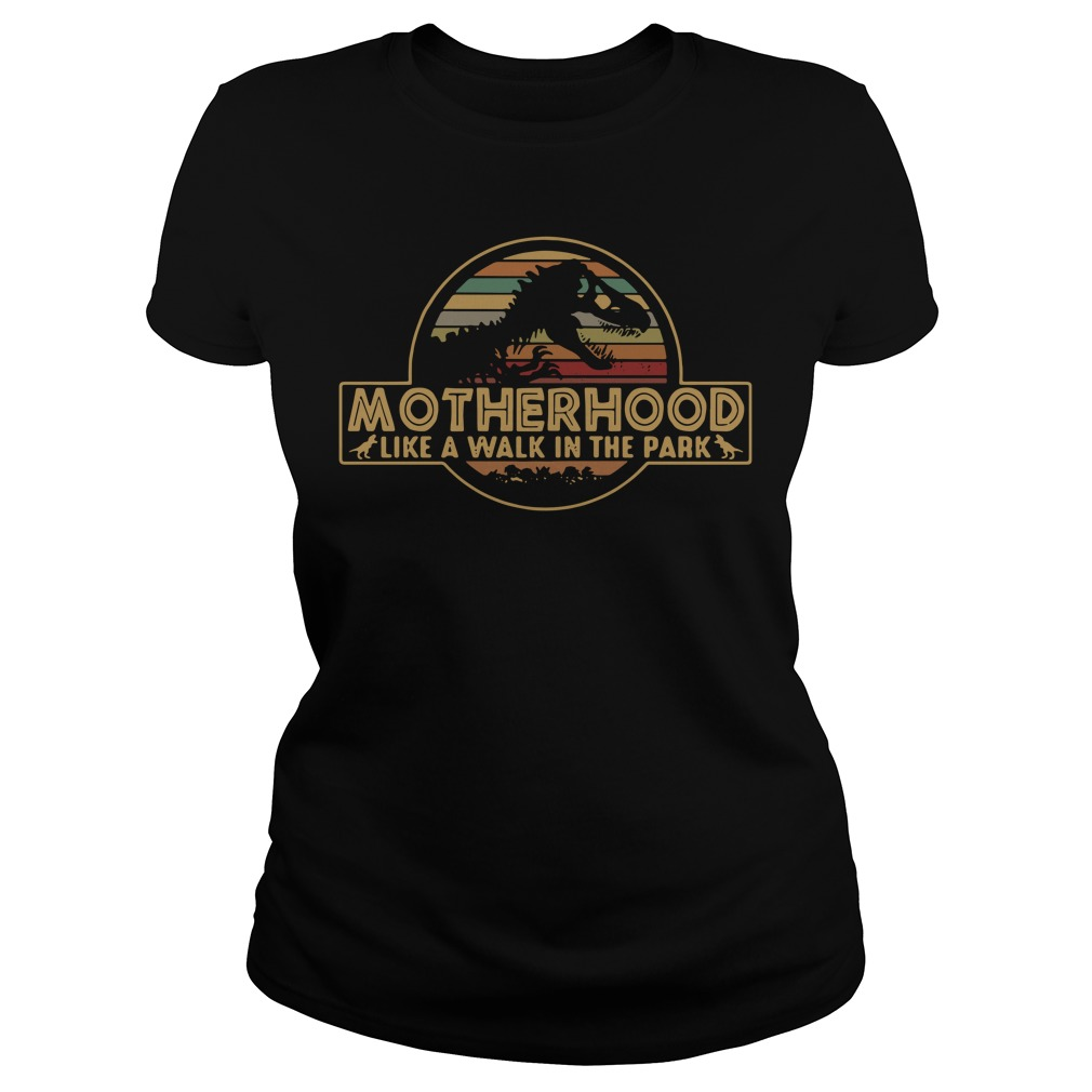 Motherhood like a walk in the park vintage Ladies Tee