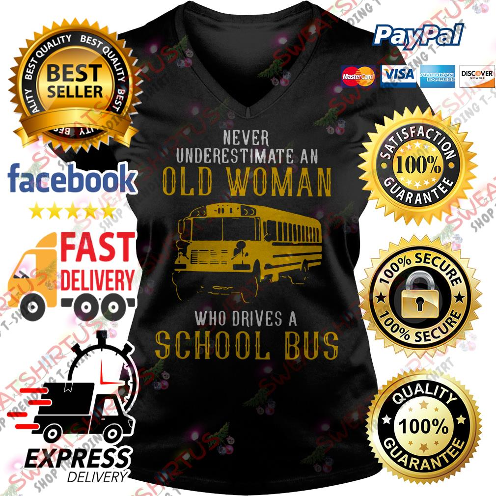 Never underestimate an old woman who drives a school bus V-neck T-shirt