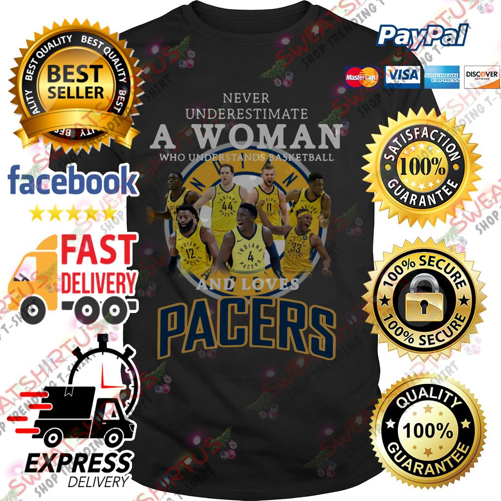 Never underestimate a woman who understands basketball and loves Pacers shirt