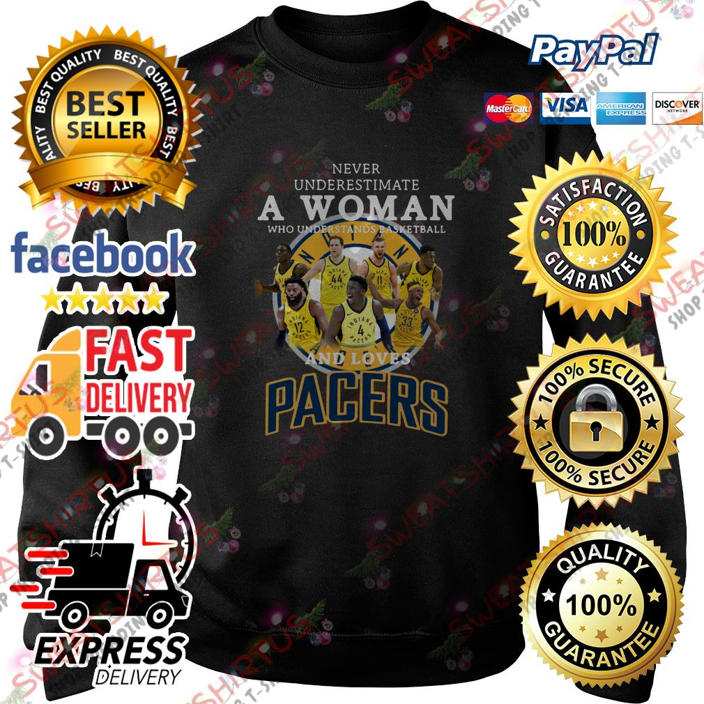 Never underestimate a woman who understands basketball and loves Pacers Sweater