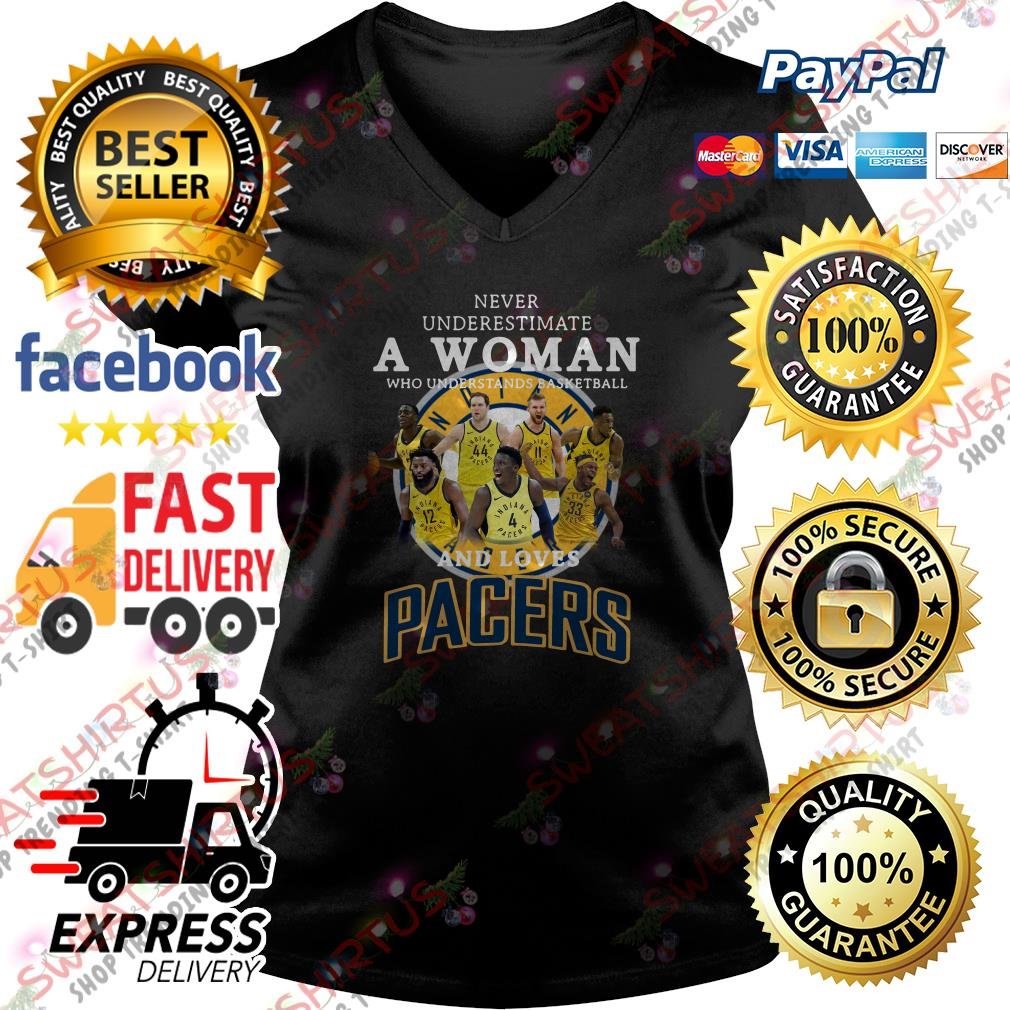 Never underestimate a woman who understands basketball and loves Pacers V-neck T-shirt