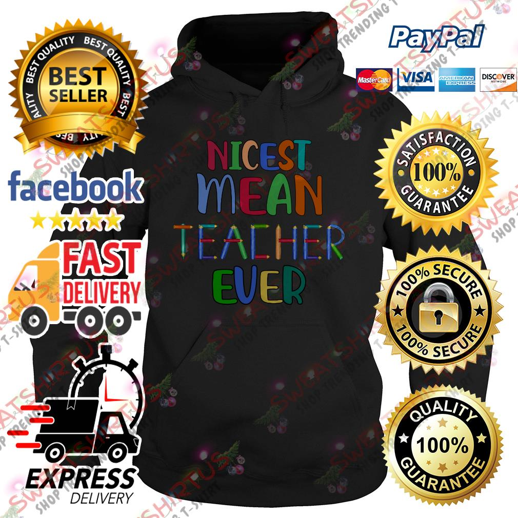Nicest mean teacher ever Hoodie