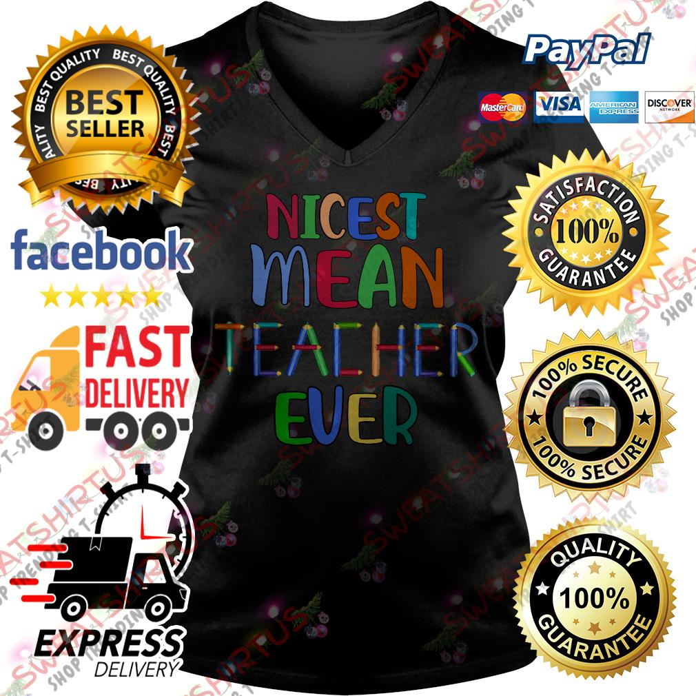 Nicest mean teacher ever V-neck T-shirt