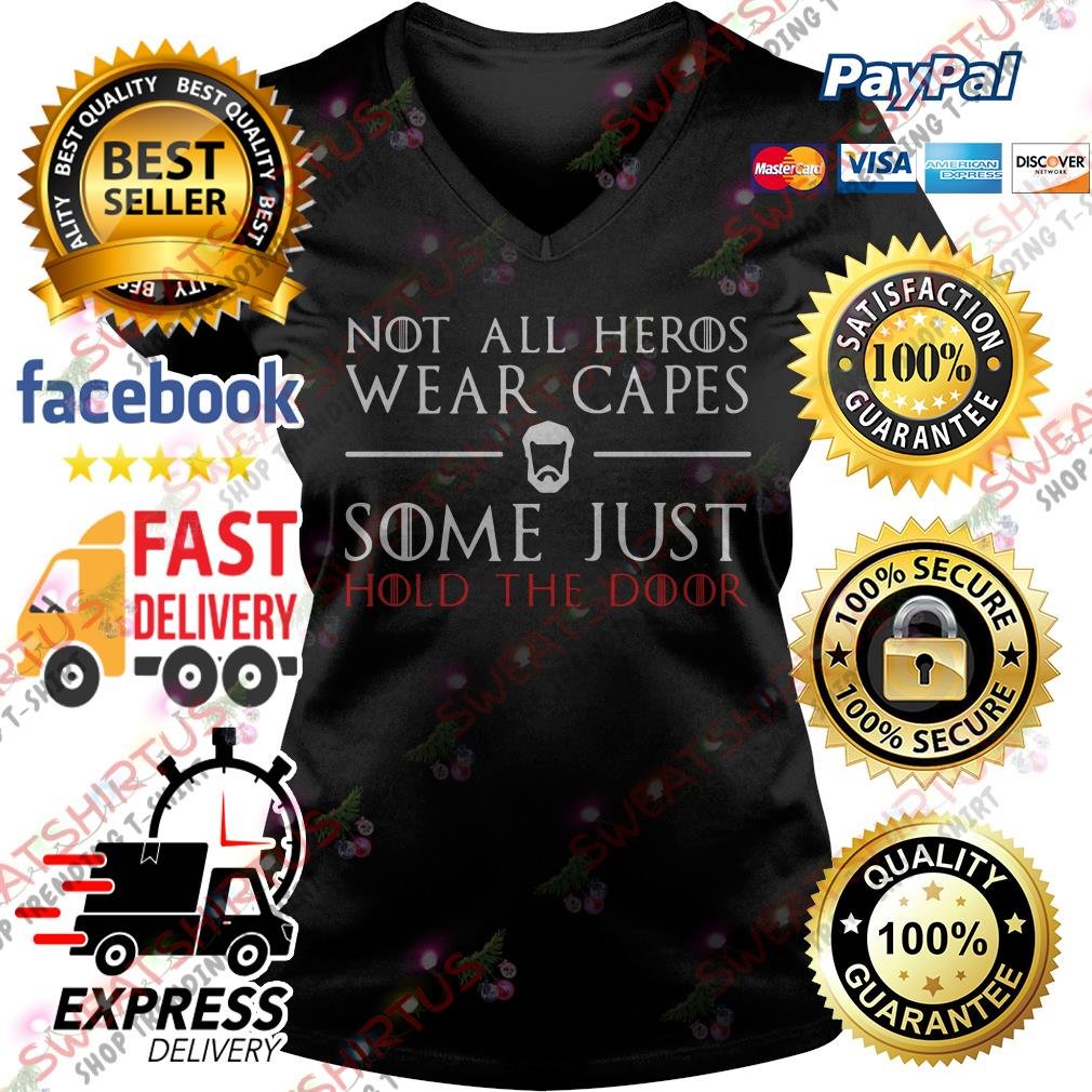 Not all heros wear capes some just hold the door V-neck T-shirt