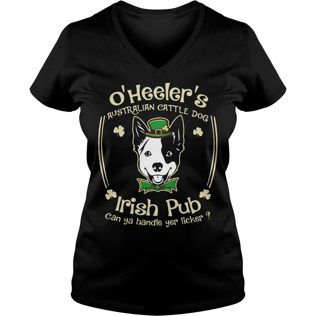 O' Heeler's Australian cattle dog Irish pub can ya handle yer licker V-neck T-shirt