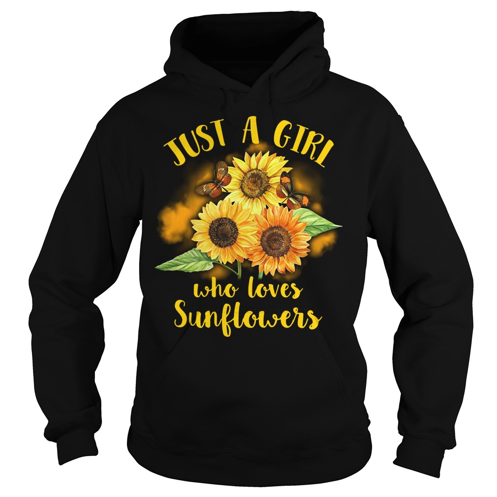 Official Just a girl who loves sunflowers Hoodie
