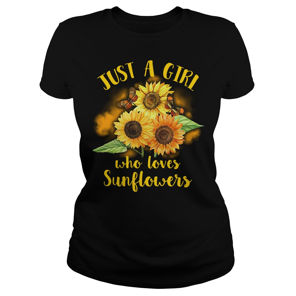 Official Just a girl who loves sunflowers Ladies Tee