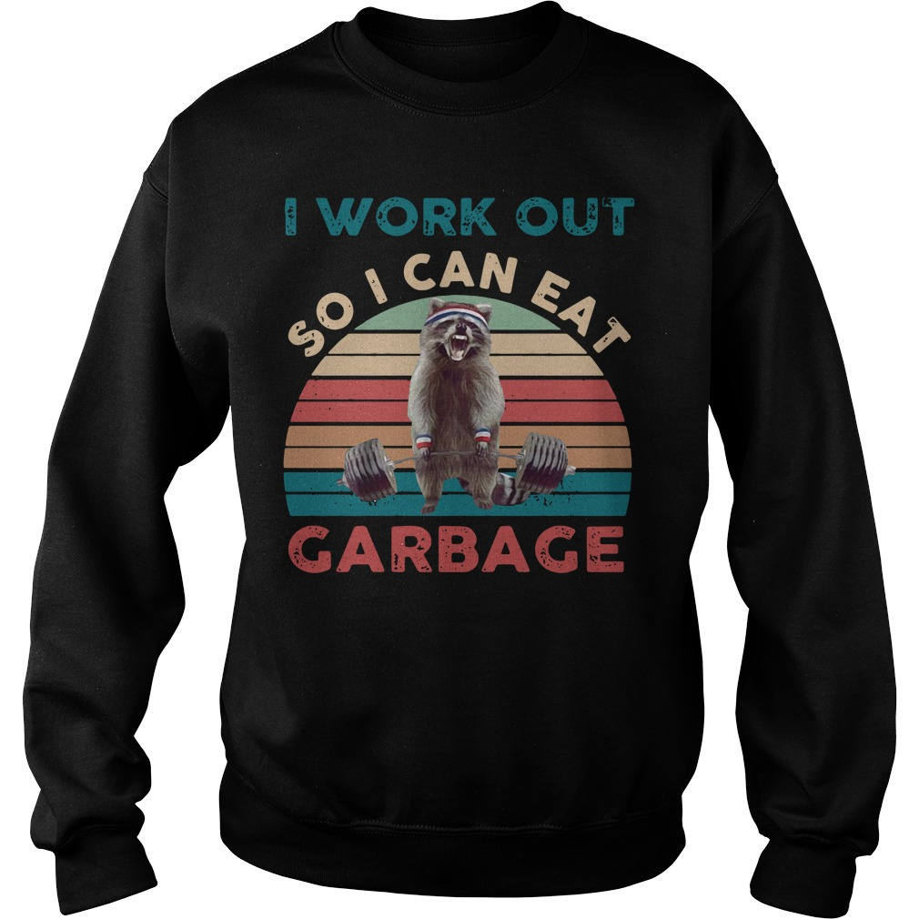 Raccoon I work out so I can eat garbage vintage Sweater