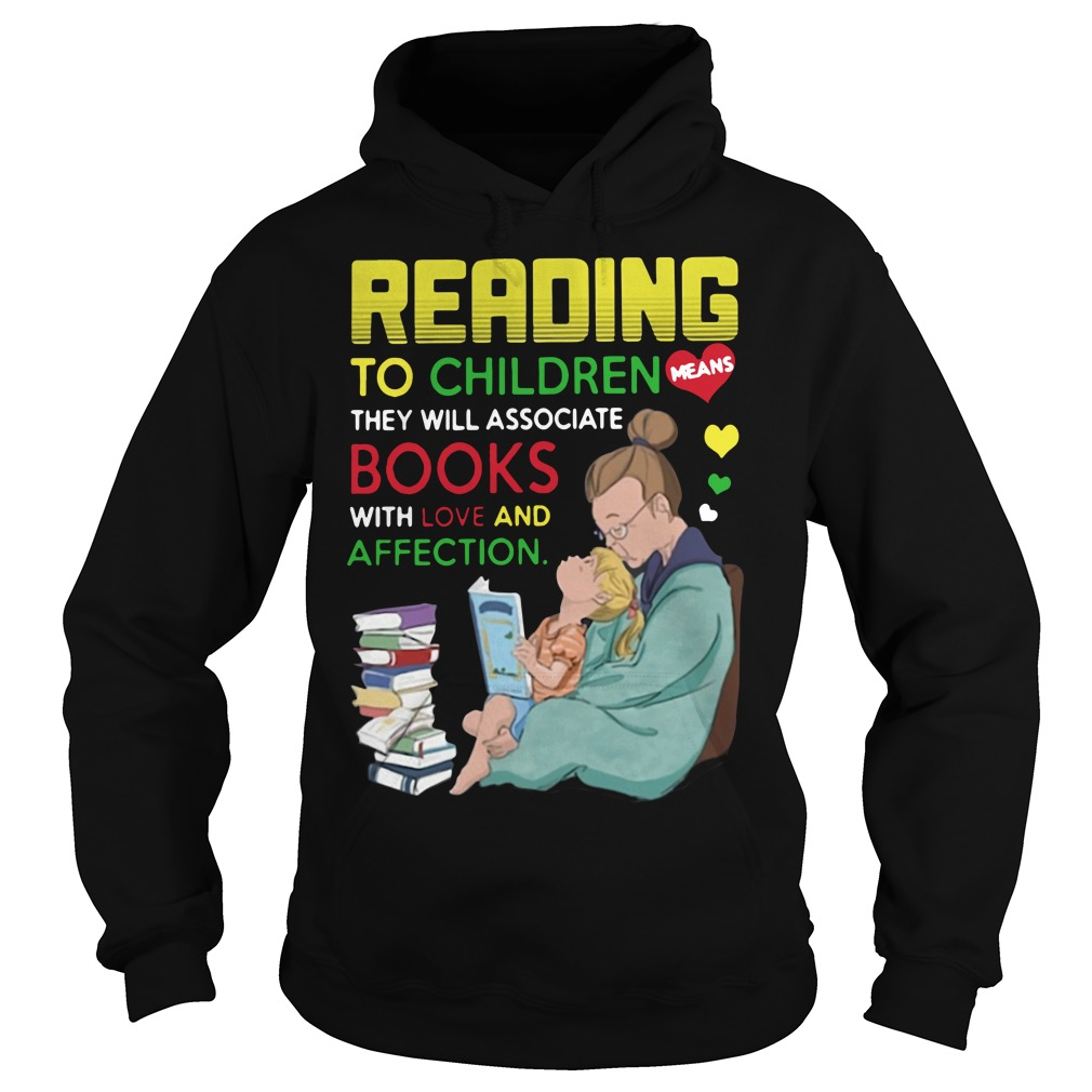 Reading to children they will associate books with love and affection Hoodie