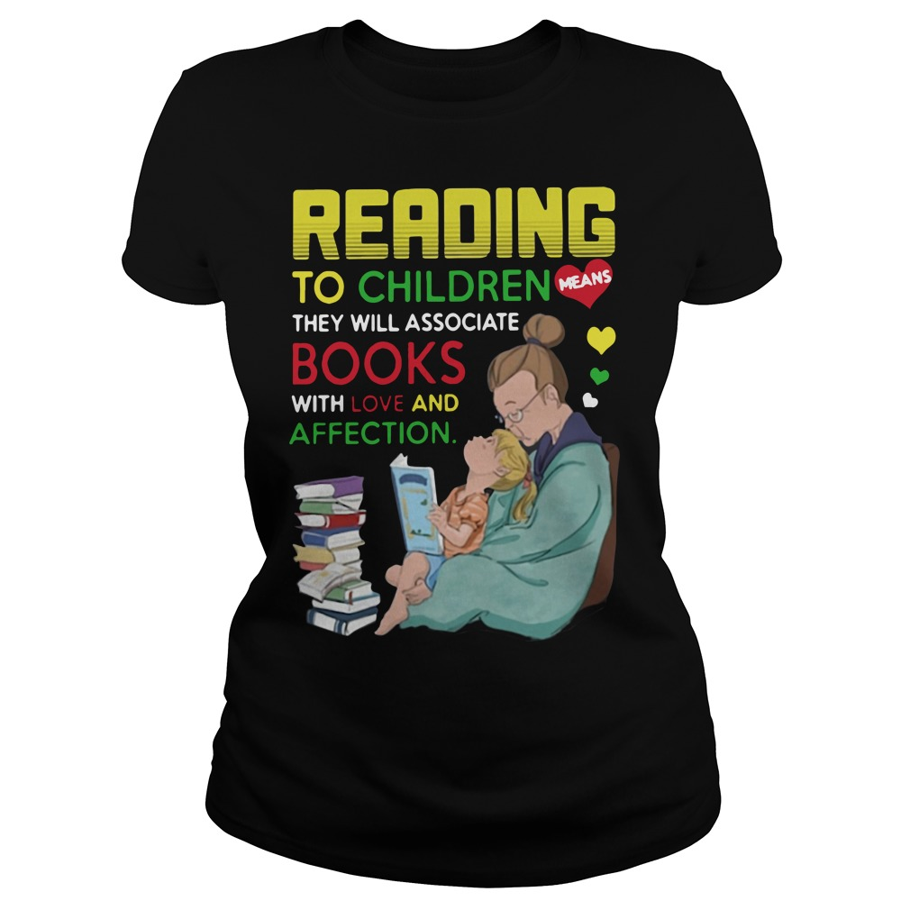 Reading to children they will associate books with love and affection Ladies Tee