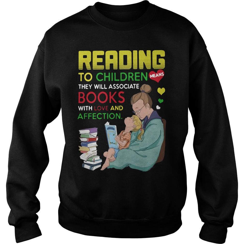 Reading to children they will associate books with love and affection Sweater