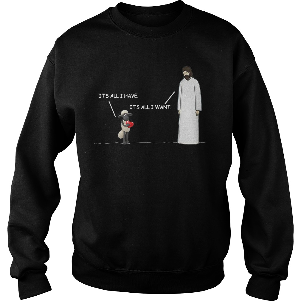 Shaun The Sheep It's all I have it's all I want Sweater