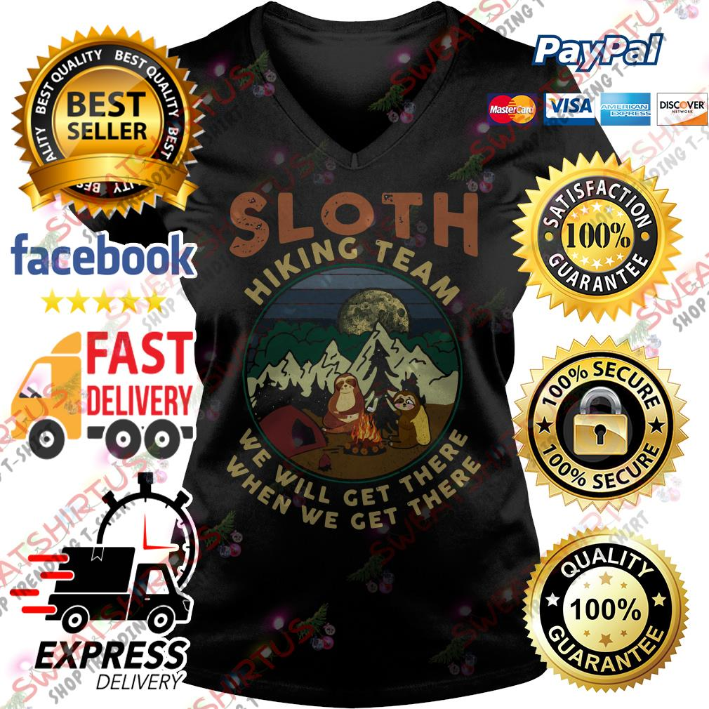 Sloth camping Sloth hiking team we will get there when we get there V-neck T-shirt