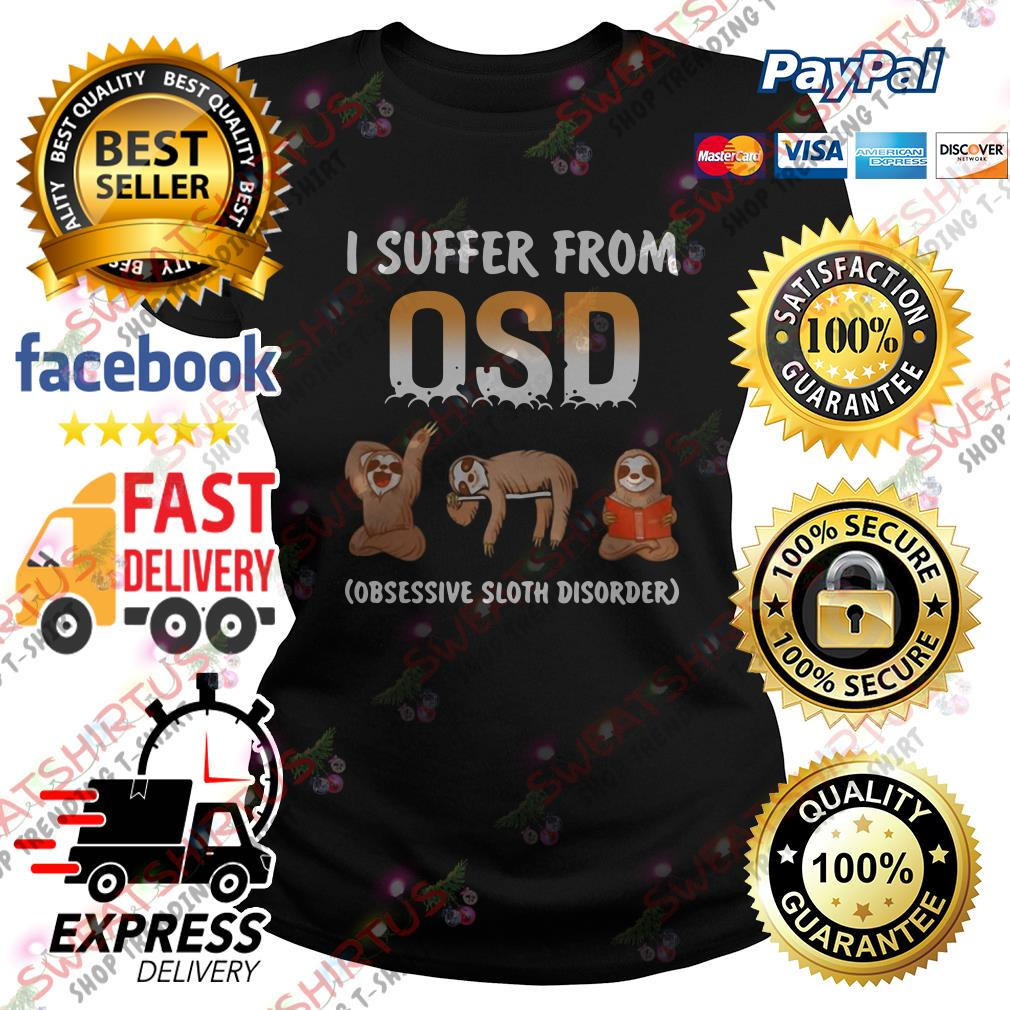 Sloth I suffer from OSD obsessive sloth disorder Ladies Tee