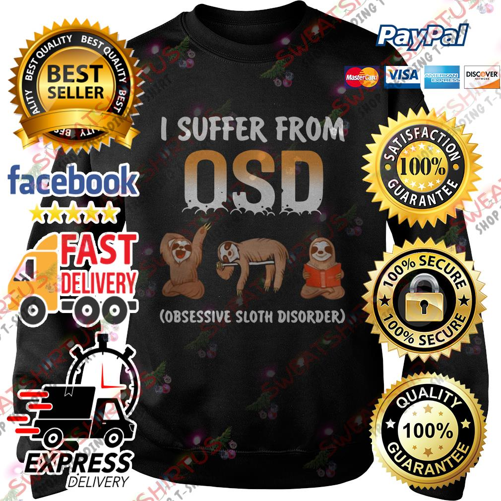 Sloth I suffer from OSD obsessive sloth disorder Sweater