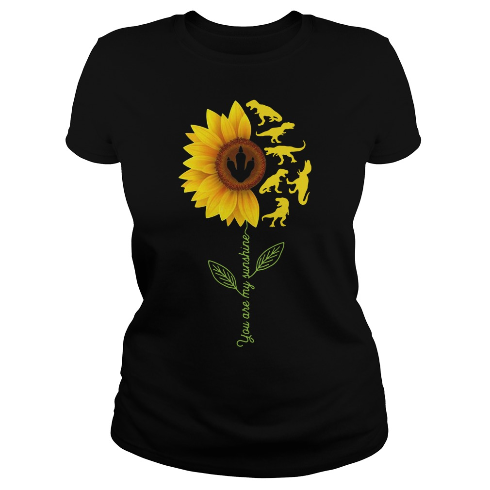 Sunflower T-Rex you are my sunshine Ladies Tee