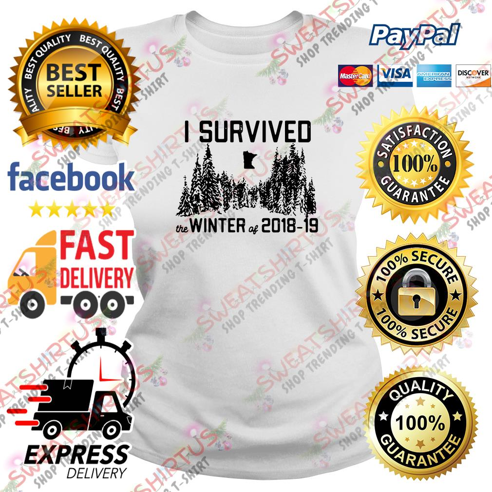 I survived the winter of 2018 19 Ladies Tee