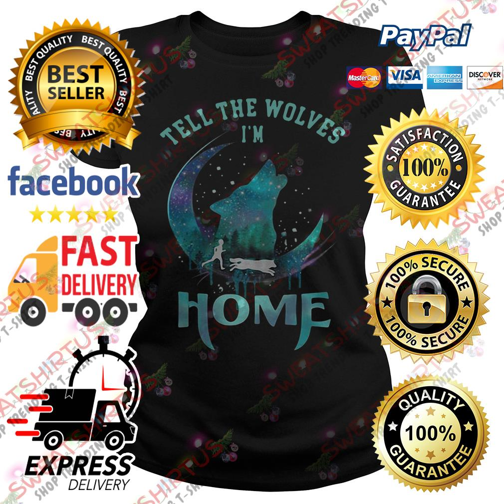Tell the Wolves I'm home Ladies Tee