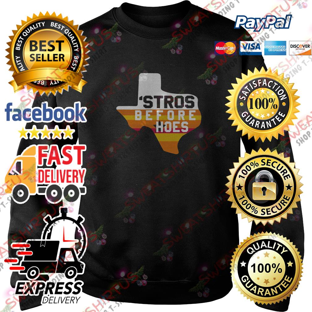 Texas Stros before hoes Sweater