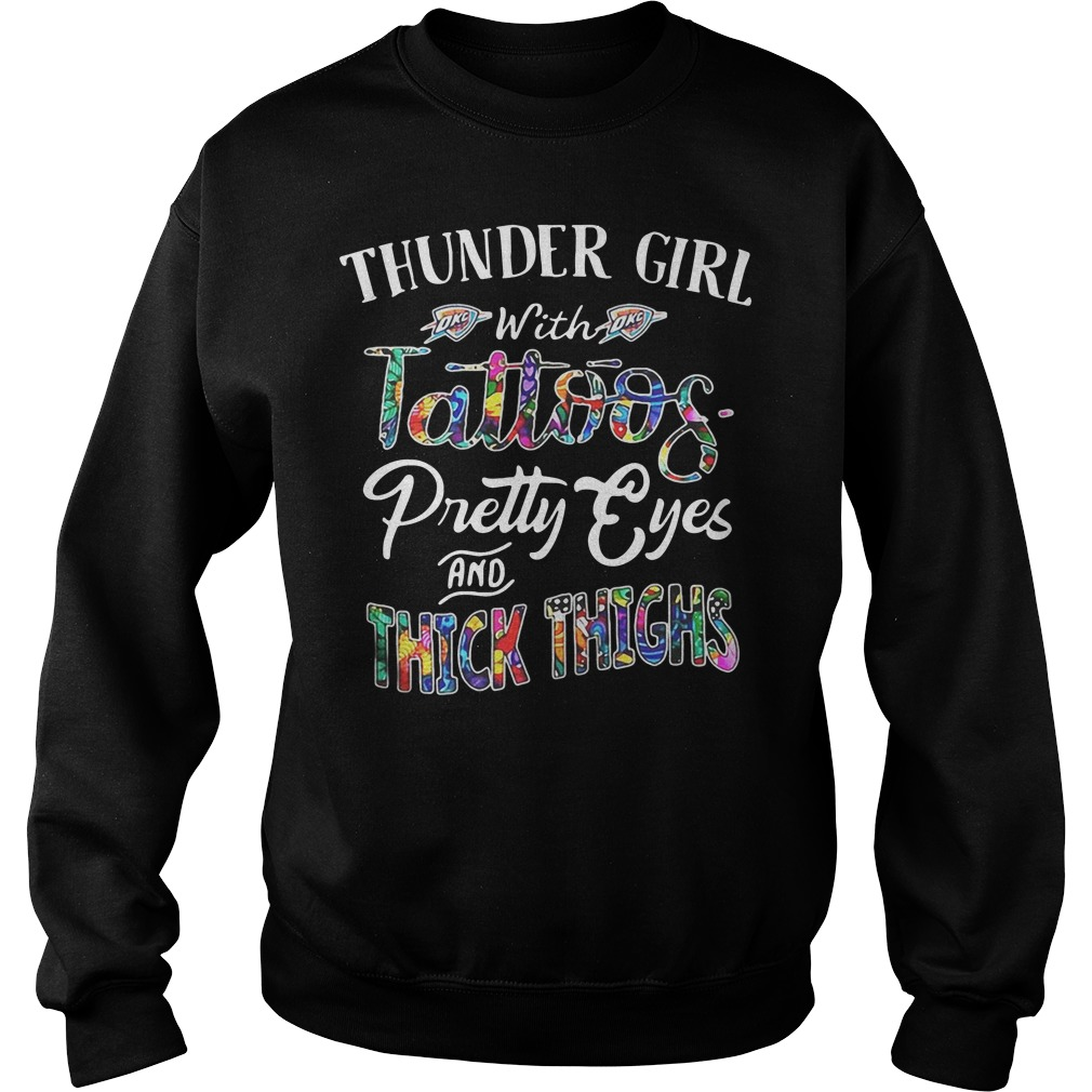 Thunder girl with tattoos pretty eyes and thick thighs Sweater