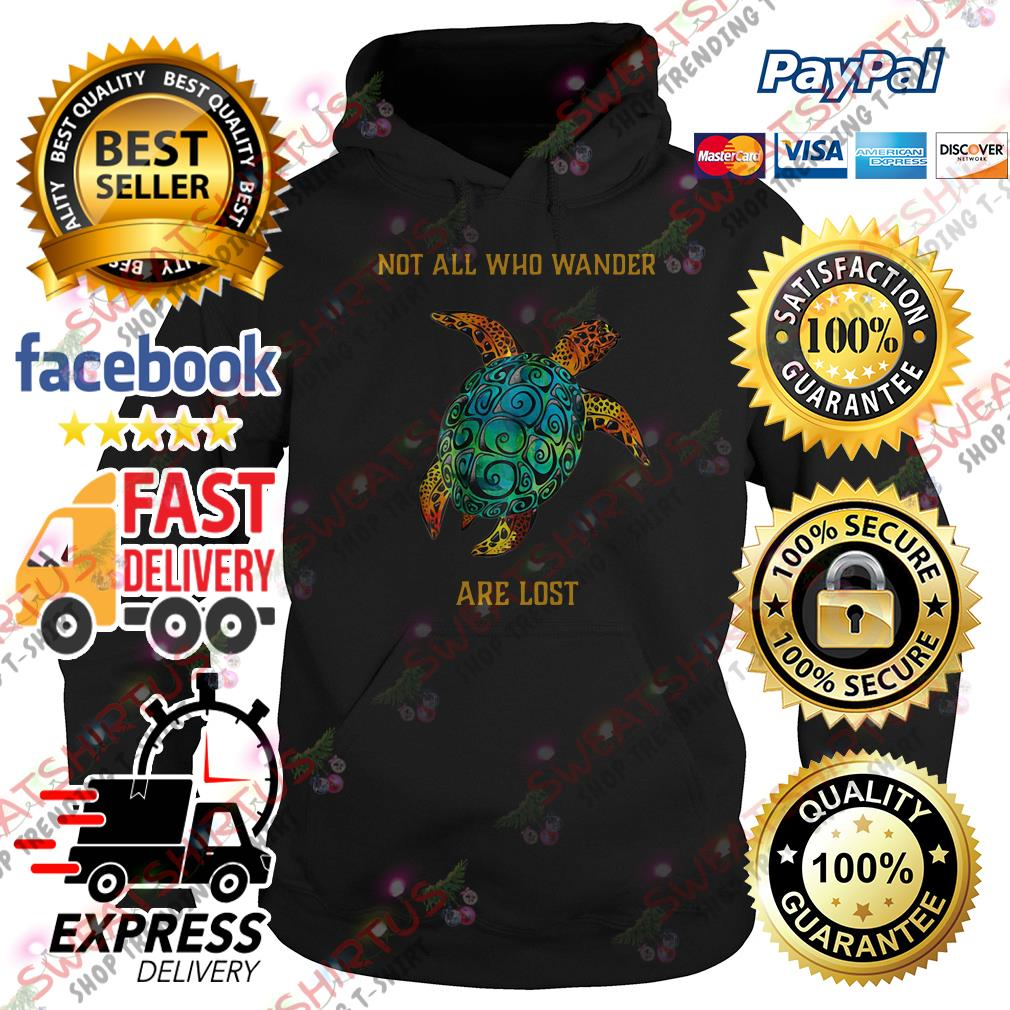Turtle not all who wander are lost Hoodie