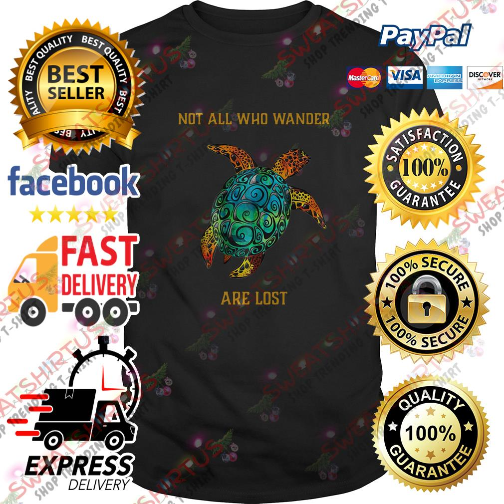Turtle not all who wander are lost shirt