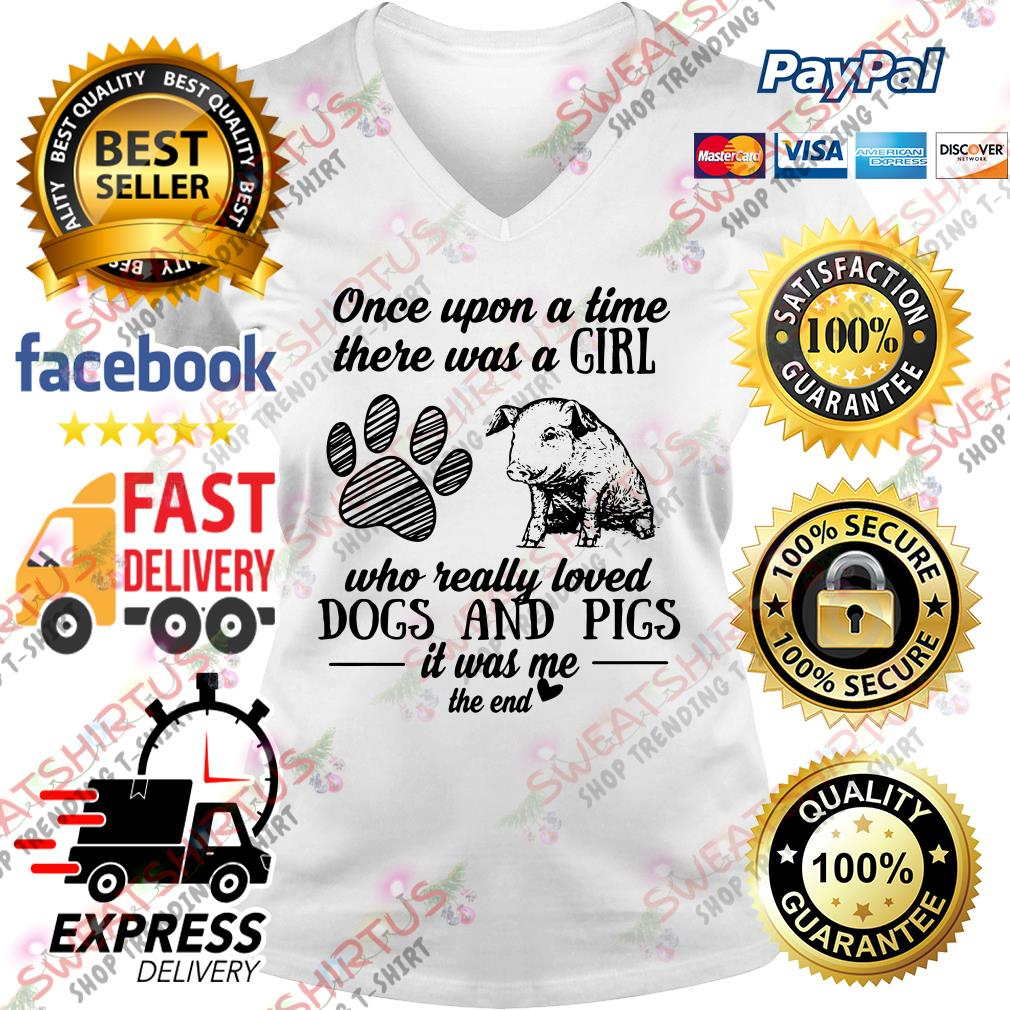 Once upon a time there was a girl who really loved dogs and pigs it was me the end V-neck T-shirt