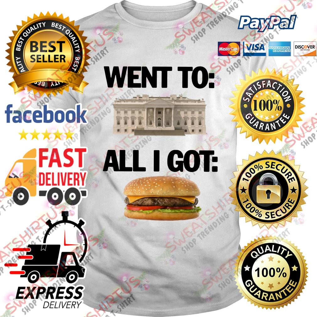 Went to White House all I got hamburger shirt