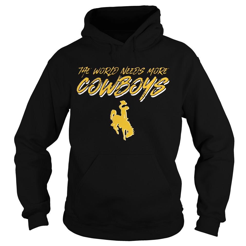 The world needs more cowboys Hoodie